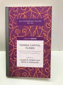 Taming Capital Flows:Capital Account Management in an Era of Globalization(32开精装如图、内页干净)
