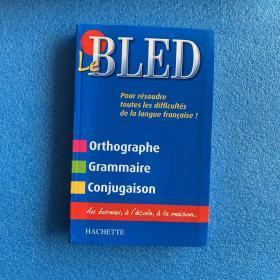Le Bled: Orthographe, Grammaire, Conjugaison
