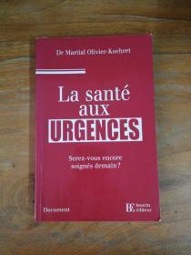 La Santé Aux Urgences : Serez-Vous Encore Soignés Demain ?【法文原版】