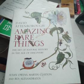 Amazing Rare Things:The Art of Natural History in the Age of Discovery(精装)