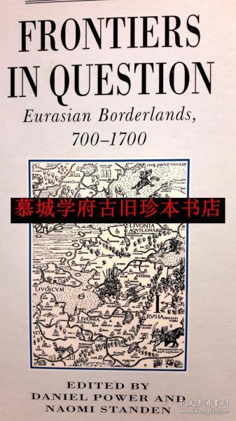 (英)史怀梅(Naomi Standen)签赠(德国汉学家傅海波HERBERT FRANKE)本《700-1700年间跨欧亚间国家的边界问题》FRONTIERS IN QUESTION - EURASIAN BORDERLANDS 700-1700