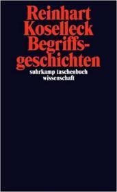 [德文]《概念史:对政治语言和社会语言的语义研究和语用研究》柯塞勒克(德国概念史学派代表人物,著名思想史作家)Begriffsgeschichten : Studien zur Semantik und Pragmatik der politischen und sozialen Sprache