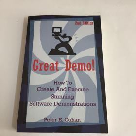 GreatDemo!:HowtoCreateandExecuteStunningSoftwareDemonstrations