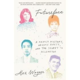 Futureface: A Family Mystery, an Epic Ques...