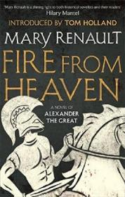 英文原版 亚历山大三部曲1:天堂之火 Mary Renault 玛丽·瑞瑙特 Fire from Heaven: A Novel of Alexander the Great