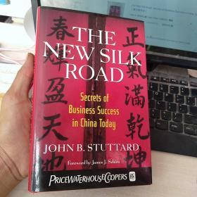 The New Silk Road: Secrets of Business Success in China Today(精装)
