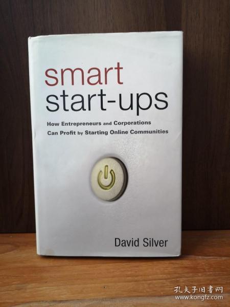 精明创业:企业家和公司如何通过启动在线社区赚钱 Smart Start-Ups