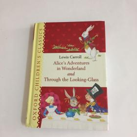 lice's Adventures in Wonderland and Through the Looking Glass (Oxford Children's Classics) (英语) 精装
