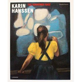 现货:正版卡琳·汉森画册 Karin Hanssen: The Borrowed Gaze 艺术图书