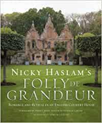 Nicky HaslamS Folly De Grandeur: Romanc