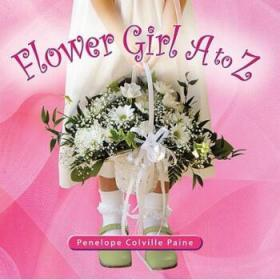 Flower Girl A to Z