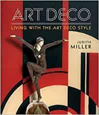 Millers Art Deco: Living with the Art D