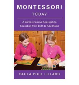 Montessori Today: A Comprehensive Approach to Ed
