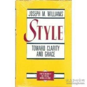 Style: Toward Clarity And Grace (chicago Guides To Writing Editing And Publishing)