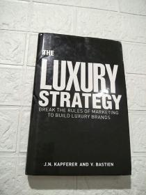 The Luxury Strategy:Break the Rules of Marketing to Build Luxury Brands(品看图)精装本 16开