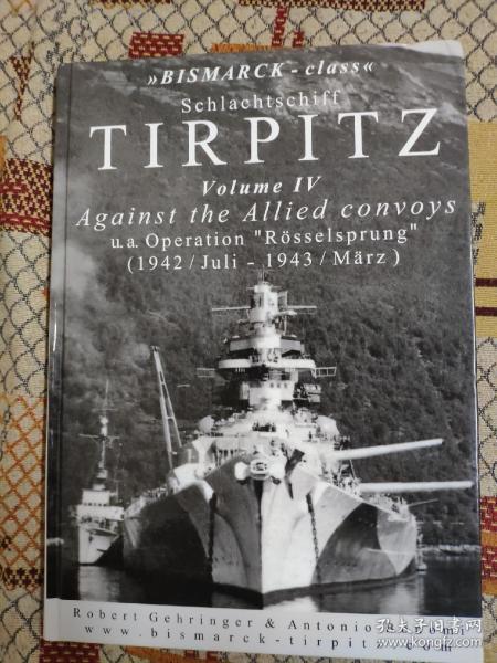 提尔比兹号战列舰 IV / Schlachtschiff TIRPITZ Volume IV – Against the Allied convoys
