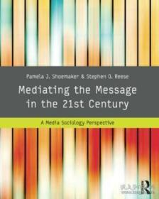 Mediating The Message In The 21st Century: A Media Sociology Perspective