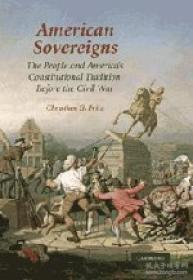 American Sovereigns: The People And Americas Constitutional Tradition Before The Civil War (cambrid