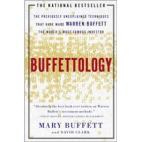 BUFFETTOLOGY:The Previously Unexplained Techniques That Have Made Warren Buffett The Worlds