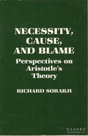 Necessity Cause And Blame: Perspectives On Aristotle's Theory