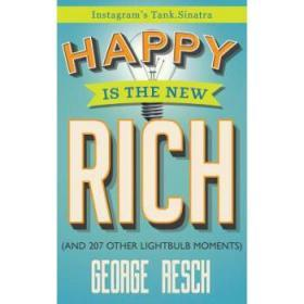 Happy is the New Rich: (And 207 Other Ligh...