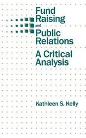 Fund Raising And Public Relations: A Critical Analysis (routledge Communication Series)