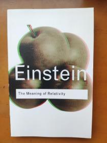 The Meaning of RelativityAlbert Einstein 相对论的意义 阿尔伯特 爱因斯坦 Translated by Edwin Plimpton Adams, with Appendix I translated by Ernst G Straus and Appendix II by Sonja Bargmann