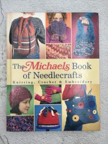The Michaels Book of Needlecrafts: Knitting, Crochet, Embroidery 《迈克尔斯针织品手册:针织、勾针、刺绣》