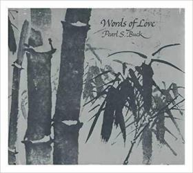 Words of Love by Pearl S Buck  赛珍珠《爱的语言》,1974精装插图本,九品,孔网唯一
