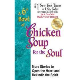 A 6th Bowl of Chicken Soup for the Soul : ...