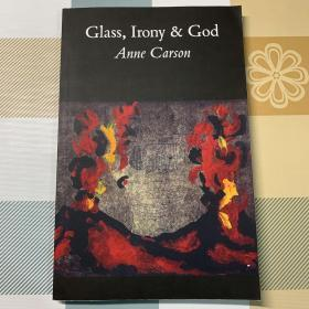 【Anne Carson】Glass, Irony and God