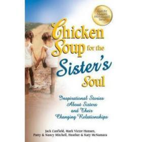Chicken Soup for the Sister's Soul: Inspir...