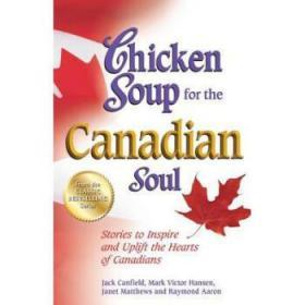 Chicken Soup for the Canadian Soul: Storie...