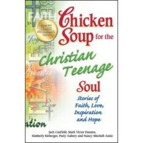 Chicken Soup for the Christian Teenage Sou...