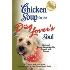 Chicken Soup for the Dog Lover's Soul: Sto...