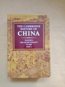 The Cambridge History of China:Volume 9 Part One: The Ch'ing Empire to 1800 PART1