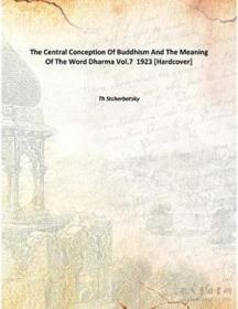 The Central Conception Of Buddhism And The Meaning Of The Word Dharma Vol.7 1923 [hardcover]
