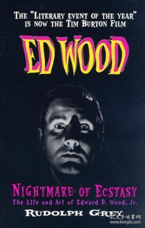Nightmare of Ecstasy:The Life and Art of Edward D. Wood, Jr.