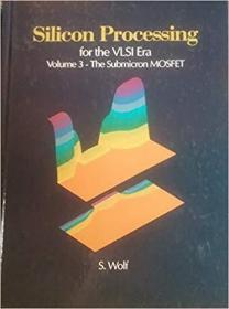 Silicon Processing for the VLSI Era, Vol. 3: The Submicron MOSFET