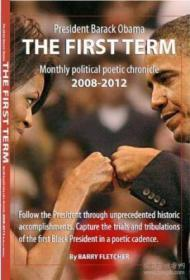 The First Term: President Barack Obama Monthly Political Poetic Chronicle 2008-2012