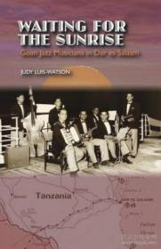 Waiting For The Sunrise: Goan Jazz Musicians In Dar Es Salaam