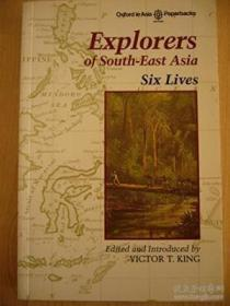 Explorers Of South-east Asia: Six Lives (oxford In Asia Paperbacks)