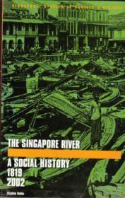 The Singapore River: A Social History 1819-2002 (singapore: Studies In Society & History)