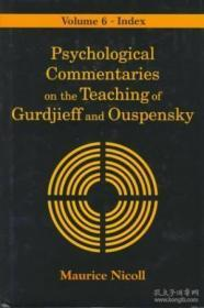Psychological Commentaries On The Teaching Of Gurdjieff & Ouspensky Vol. 6: Index