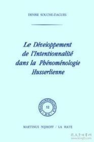 Le D?veloppement De L'intentionalit? Dans La Ph?nom?nologie Husserlienne (phaenomenologica) (french