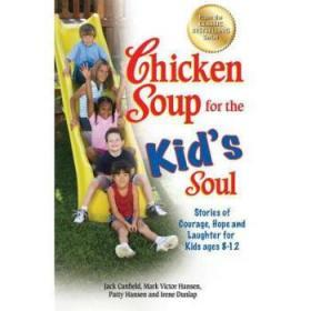 Chicken Soup for the Kid's Soul: Stories o...
