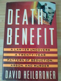 英文原版书 Death Benefit: A Lawyer Uncovers a 20-year Pattern of Seduction, Arson and Murder Hardcover – February 9, 1993 by David Heilbroner (Author)