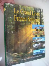 Le Grand Livre de la France Sauvage  法文原版 彩色图文本  革面精装+书衣  大10开 品好