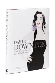 David Downton Portraits of the World's Most Stylish Women 大卫•唐顿:世界最时尚女性形象