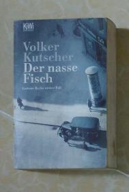 德文原版  Der Nasse Fisch by Volker Kutscher 著